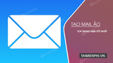Top website tạo mail ảo, email dùng 1 lần
